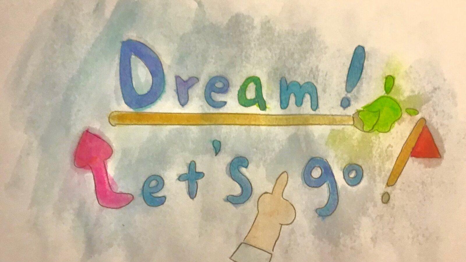 Dream! Let's go!